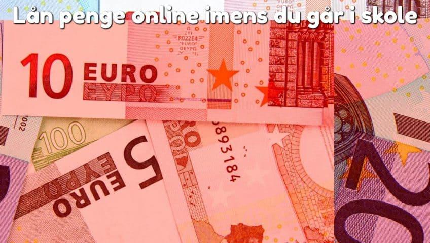Lån penge online imens du går i skole