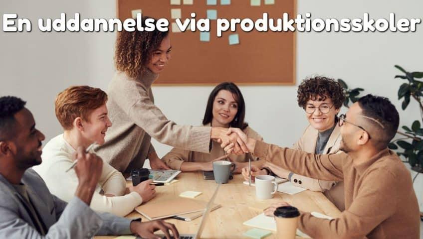 En uddannelse via produktionsskoler