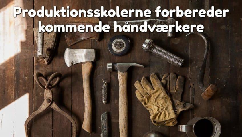 Produktionsskolerne forbereder kommende håndværkere
